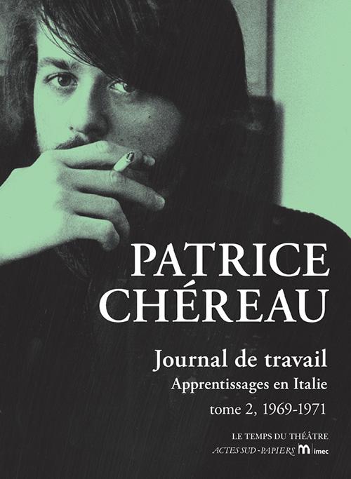 Le journal de travail de Patrice Chéreau, les années 69-71