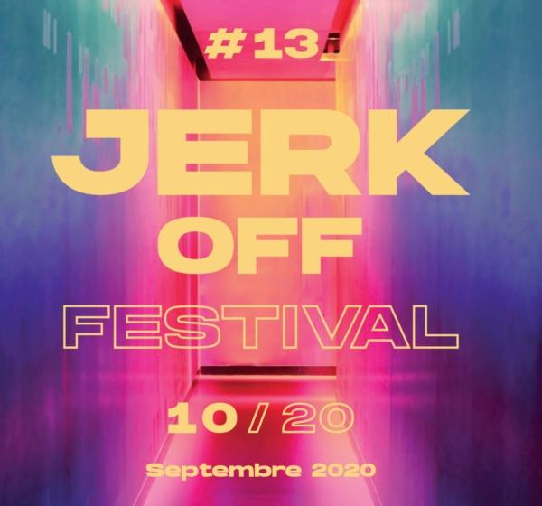 Pour sa 13éme édition, le festival Jerk Off se ré-invente