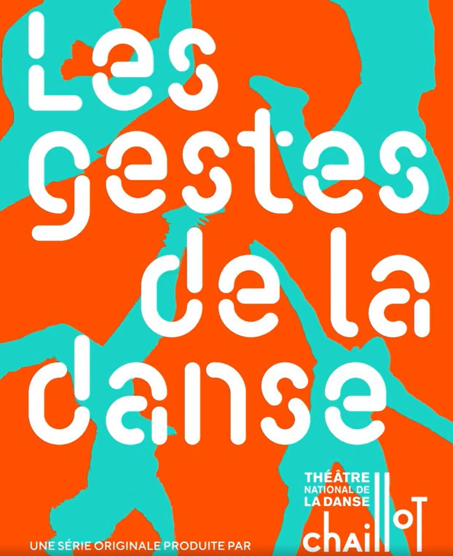 Les gestes de la danse, une série digitale proposée par Chaillot